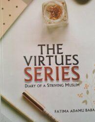 The Virtues Series by Fatima Adamu-Baba